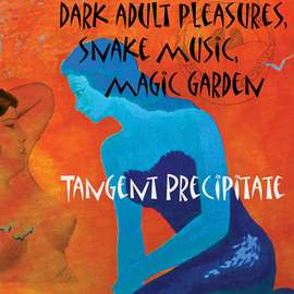 Dark adult pleasures, snake music, magic garden