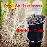 "Release of ""Brother Calls"" by Dead Air Fresheners"